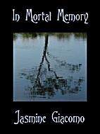 In Mortal Memory by Jasmine Giacomo