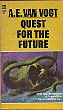 Quest for the Future by A. E. Van Vogt