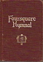 Foursquare Hymnal by Aimee Semple McPherson