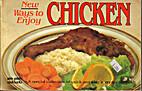 New Ways to Enjoy Chicken by Stanley Wolf