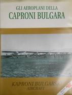 Gli aeroplani della Caproni Bulgara /…