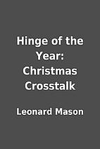 Hinge of the Year: Christmas Crosstalk by…