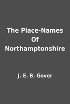 The Place-Names Of Northamptonshire by J. E.…