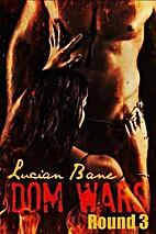 Dom Wars: Round Three (Dom Wars, #3) by…
