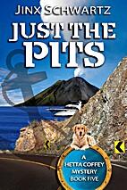 Just the Pits by Jinx Schwartz