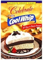 Celebrate With Cool Whip by Kraft Foods