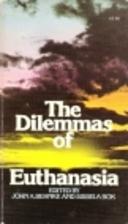 The Dilemmas of Euthanasia by John A. Behnke