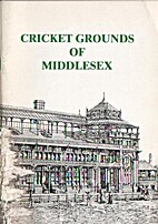 Cricket Grounds of Middlesex by William A.…