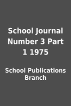 School Journal Number 3 Part 1 1975 by…