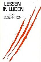 Lessen in lijden by Joseph Ton