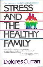 Stress and the Healthy Family by Dolores…
