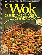 Wok Cooking Class Cookbook by Consumer Guide