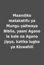 Maandiko matakatifu ya Mungu yaitwaya…