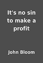 It's no sin to make a profit by John…