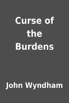 Curse of the Burdens by John Wyndham
