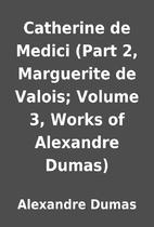 Catherine de Medici (Part 2, Marguerite de…