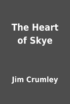 The Heart of Skye by Jim Crumley