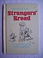 Strangers' Bread by Nancy Willard