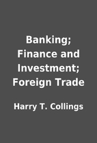 Banking; Finance and Investment; Foreign…