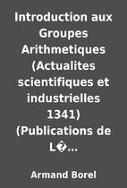 Introduction aux Groupes Arithmetiques…
