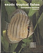 Exotic Tropical Fishes by Herbert R. Axelrod