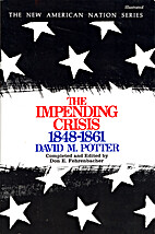 The Impending Crisis, 1848-1861 by David M.…