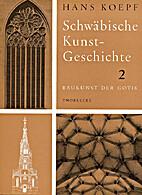 Schwäbische Kunstgeschichte. Band 2:…