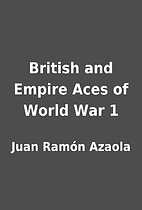 British and Empire Aces of World War 1 by…