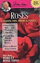 Roses Amazing Tips, Tricks & Tonics! by…