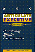 The Articulate Executive: Orchestrating…