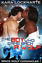 The Boy Who Came Back a Wolf by Kara…