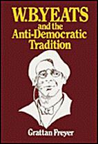 W. B. Yeats and the Anti-Democratic…