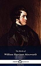 Delphi Works of William Harrison Ainsworth…