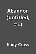 Abandon (Untitled, #1) by Kady Cross
