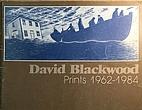 David Blackwood, prints 1962-1984 by David…