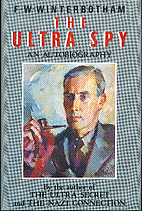 The Ultra Spy: An Autobiography by F. W.…