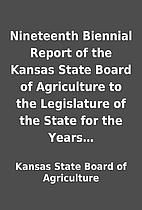 Nineteenth Biennial Report of the Kansas…