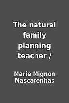 The natural family planning teacher / by…
