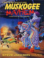 Muskogee Mayhem by Creede Lambard