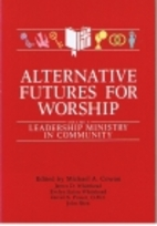 Alternative Futures for Worship: General…
