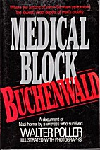 Medical Block, Buchenwald: The Personal…