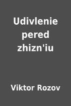 Udivlenie pered zhizn'iu by Viktor Rozov