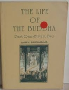 The Life of the Buddha: Part One & Part Two…