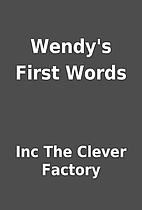 Wendy's First Words by Inc The Clever…
