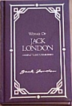 The Works of Jack London by Jack London