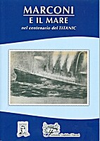 Marconi e il mare nel centenario del TITANIC…