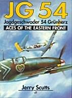 JG 54: Jagdgeschwader 54 Grunherz : Aces of…