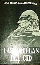 Las huellas del Cid by José M. GÁRATE…