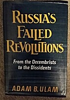 Russia's Failed Revolutions by Adam B. Ulam