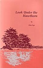 Look Under the Hawthorn by Ellen Frye